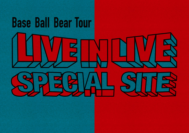 Base Ball Bear:LIVE IN LIVE SPECIAL SITE