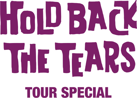 HOLD BACK THE TEARS TOUR SPECIAL