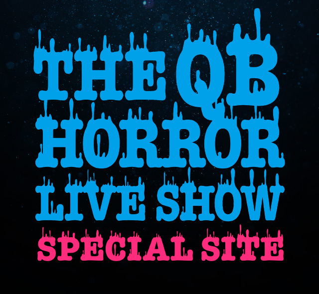 THE QB HORROR LIVE SHOW SPECIAL SITE