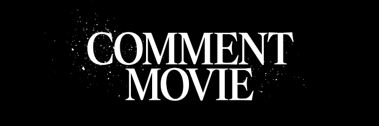 COMMENT MOVIE